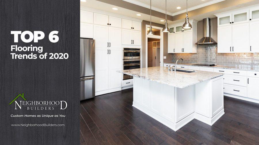 Top 6 Flooring Trends of 2020